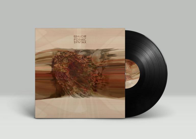 Ebauche - Formic Syntax - Vinyl Mockup